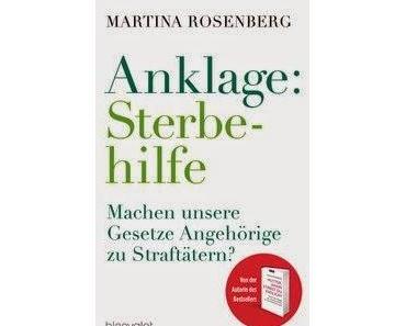 """Anklage: Sterbehilfe"" von Martina Rosenberg"
