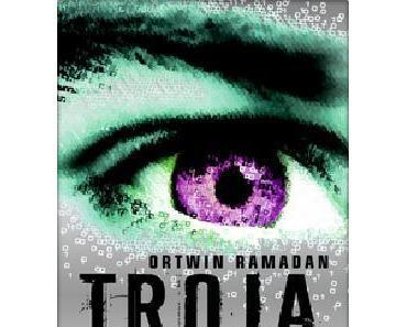 Rezension: T.R.O.J.A. Komplott von Ortwin Ramadan