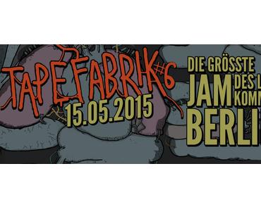 Tapefabrik #6 Berlin -neue Acts bestätigt!