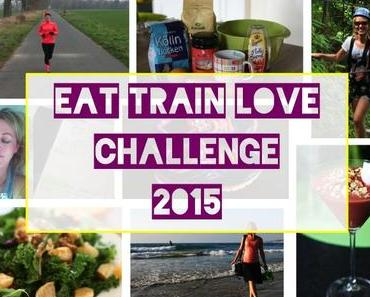 Das war die EAT TRAIN LOVE Challenge 2015!