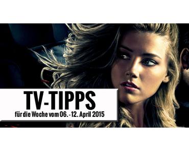 Fernsehtipps der Woche 06.04.2015 - 12.04.2015