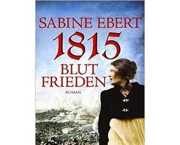 1815 Blutfrieden - Sabine Ebert