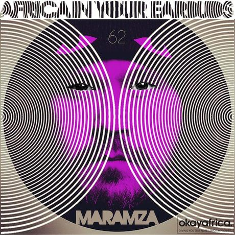 AFRICA IN YOUR EARBUDS #62 MARAMZA