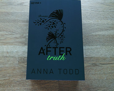 "Rezension | ""After Truth"" von Anna Todd"