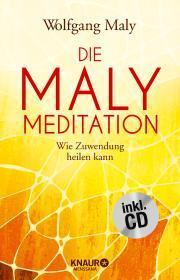 Wolfgang Maly: Die Maly-Meditation