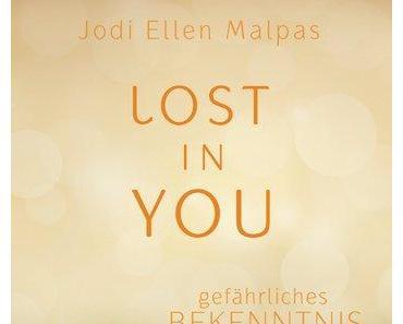 LOST IN YOU - Gefährliches Bekenntnis von Jodi Ellen Malpas