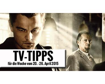 Fernsehtipps der Woche 20.04.2015 - 26.04.2015