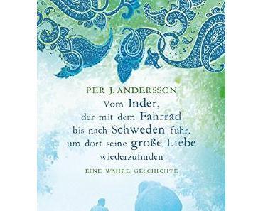 """Rezension: """"Vom Inder, der mit dem Fahrrad bis nach Schweden fuhr, um dort seine große Liebe wiederzufinden"""" von Per J. Andersson"""