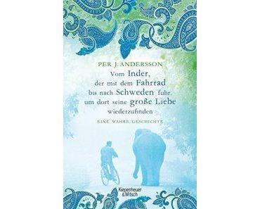 Andersson, Per J.: Vom Inder, der mit dem Fahrrad bis nach Schweden fuhr, um seine große Liebe wiederzufinden