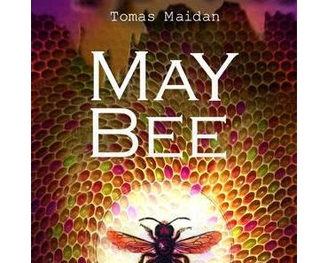 [Rezension] May Bee von Tomas Maidan