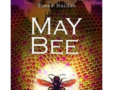 [Rezension] May Bee von Tomas Maidan