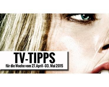 Fernsehtipps der Woche 27.04.2015 - 03.05.2015