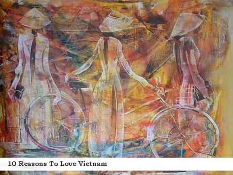 10 Reasons To Love Vietnam