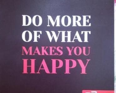 Mein Monat April 2015: Do more of what makes you happy!