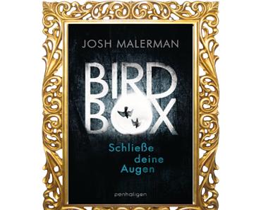 [Rezension] Bird Box- Schließe deine Augen von Josh Malerman