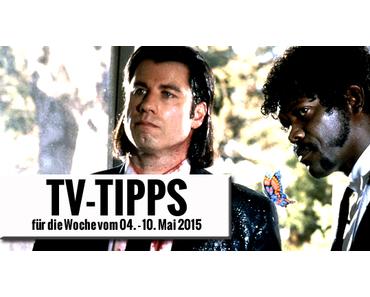Fernsehtipps der Woche 04.05.2015 - 10.05.2015