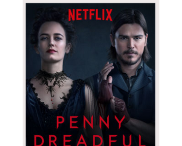 NETFLIX SERIENHIGHLIGHTS MAI 2015 (PENNY DREADFUL, GRACE UND FRANKIE, THE RETURNED)