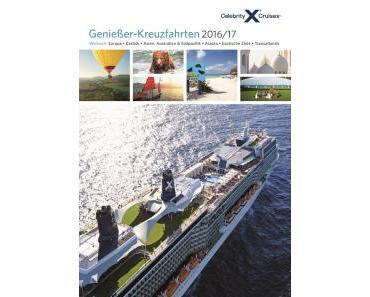 Kreuzfahrten für Genießer: Der neue Katalog 2016/17 von Celebrity Cruises
