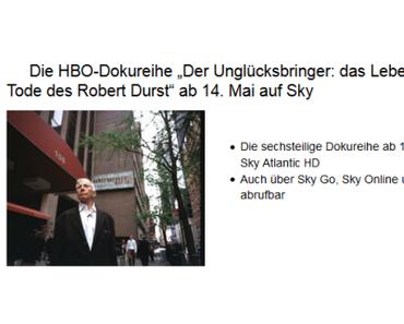 TV-TIPP - DER UNGLÜCKSBRINGER: DAS LEBEN UND DIE TODE DES ROBERT DURST (AB 14. MAI 2015 AUF SKY ATLANTIC HD)
