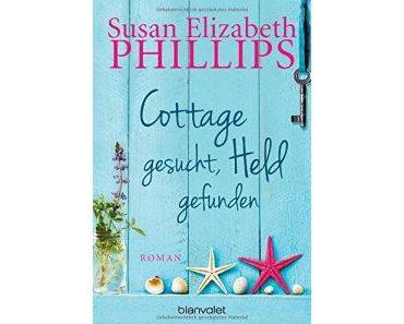 Phillips, Susan Elisabeth: Cottage gesucht, Held gefunden