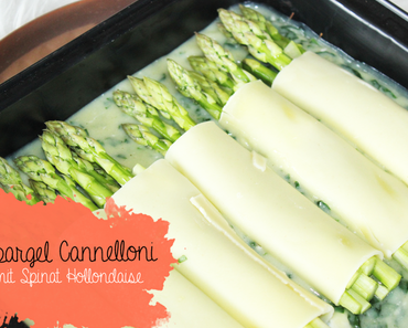 Spargel Cannelloni mit Spinat Hollondaise