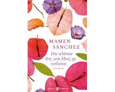 """[Rezension] Mamen Sánchez – """"Die schönste Art, sein Herz zu verlieren"""""""