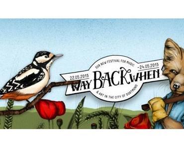 Bericht: Way Back When Festival 2015