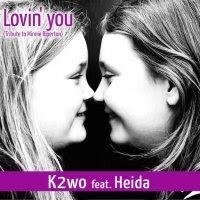 K2wo feat. Heida - Lovin You (Tribute To Minnie Riperton)
