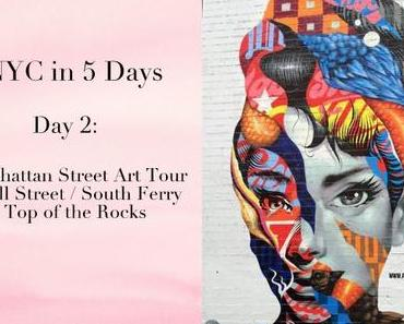 [explores...] NYC in Five Days - Day 2: Manhattan Street Art Tour, Wall street & Ground Zero, Battery Park & Staten Island Ferry, Top of the Rocks