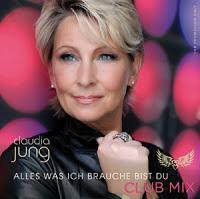 Claudia Jung - Alles Was Ich Brauche Bist Du